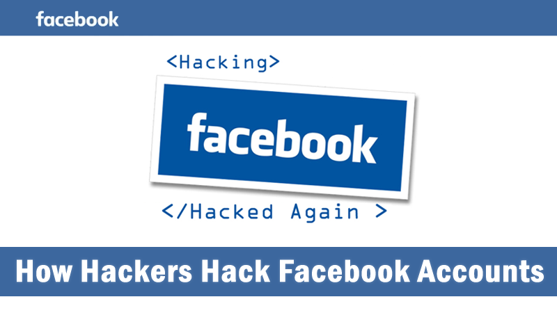 How-Hackers-Hack-Facebook-Accounts